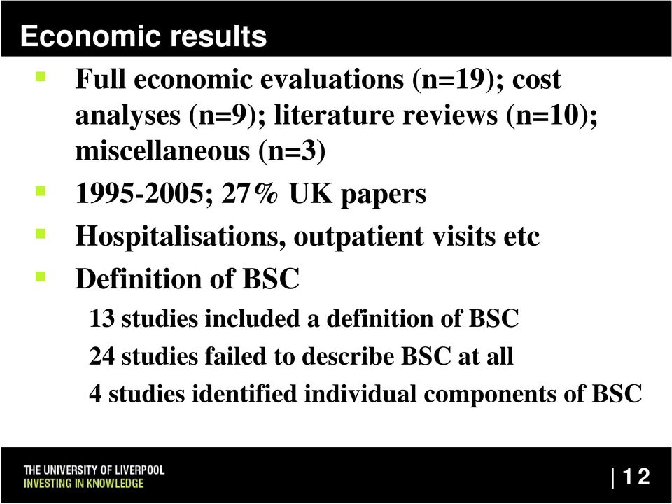 outpatient visits etc Definition of BSC 13 studies included a definition of BSC 24