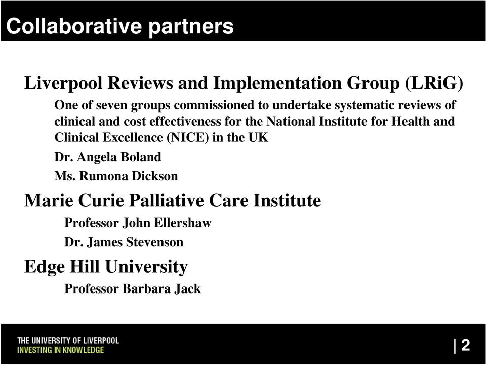Institute for Health and Clinical Excellence (NICE) in the UK Dr. Angela Boland Ms.