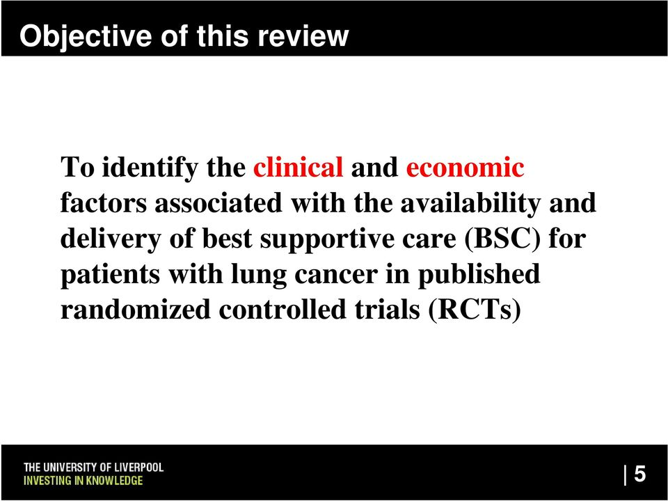 delivery of best supportive care (BSC) for patients with