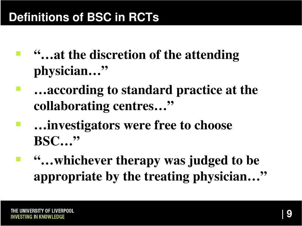 collaborating centres investigators were free to choose BSC