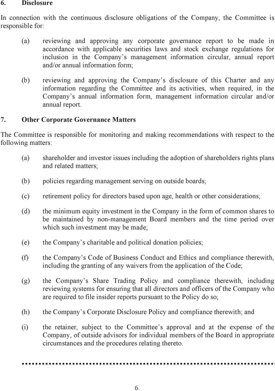 approving the Company s disclosure of this Charter and any information regarding the Committee and its activities, when required, in the Company s annual information form, management information