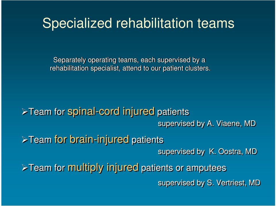 Team for spinal-cord injured patients Team for brain-injured patients supervised by A.