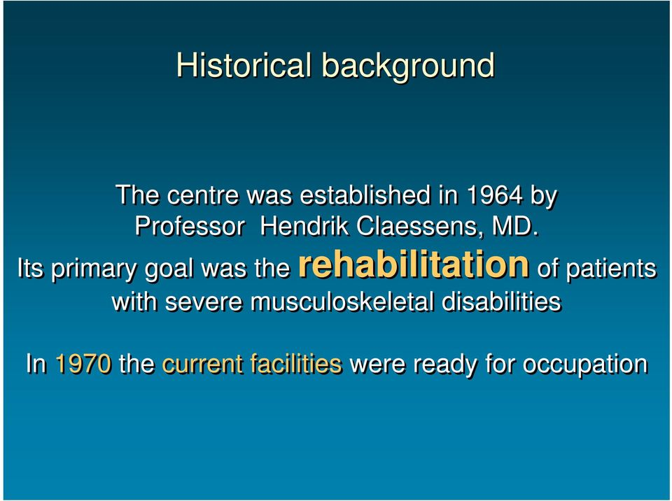 Its primary goal was the rehabilitation of patients with