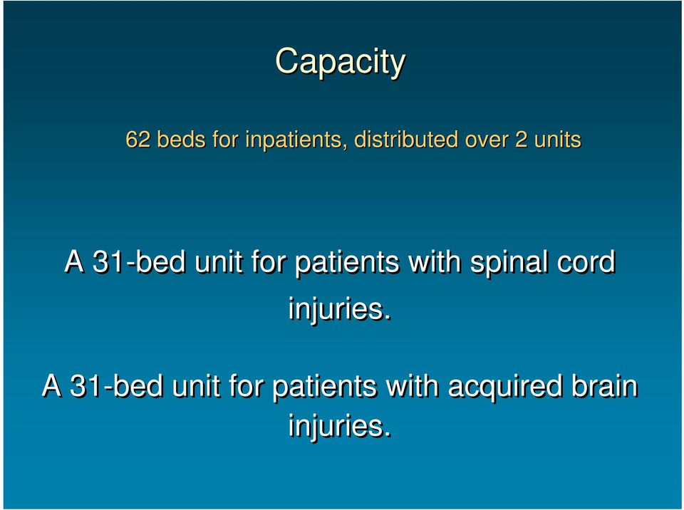 for patients with spinal cord injuries.