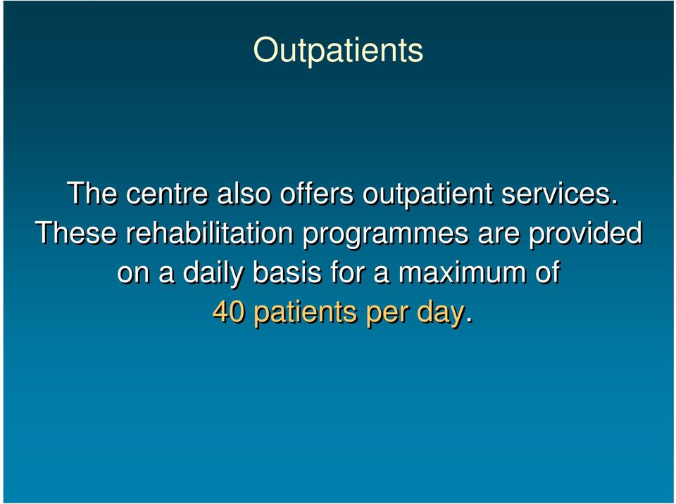 These rehabilitation programmes are