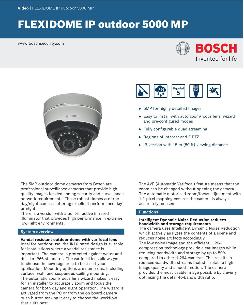 viewing distance The 5MP otdoor dome cameras from Bosch are professional srveillance cameras that provide high qality images for demanding secrity and srveillance network reqirements.