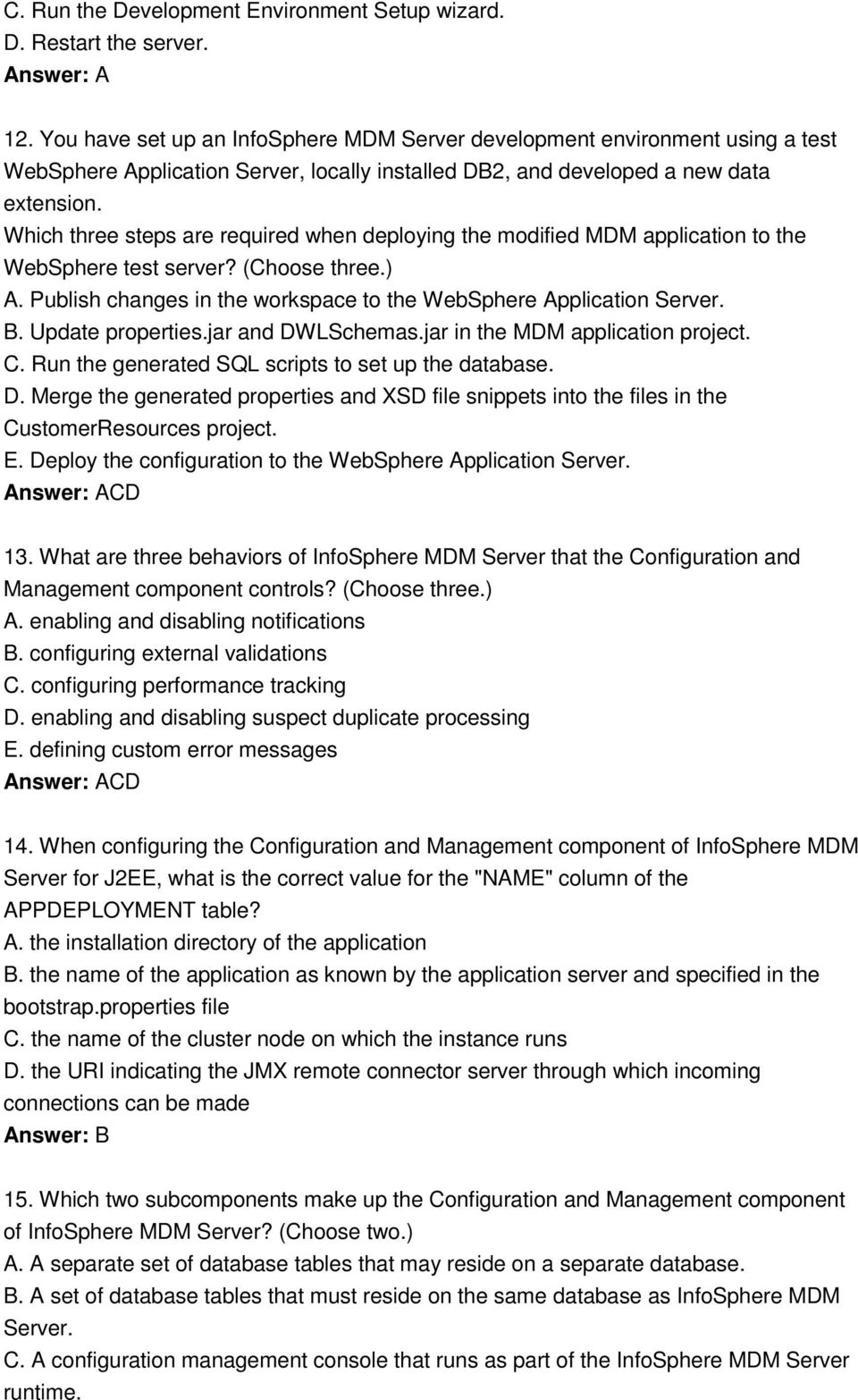 Which three steps are required when deploying the modified MDM application to the WebSphere test server? (Choose three.) A. Publish changes in the workspace to the WebSphere Application Server. B.