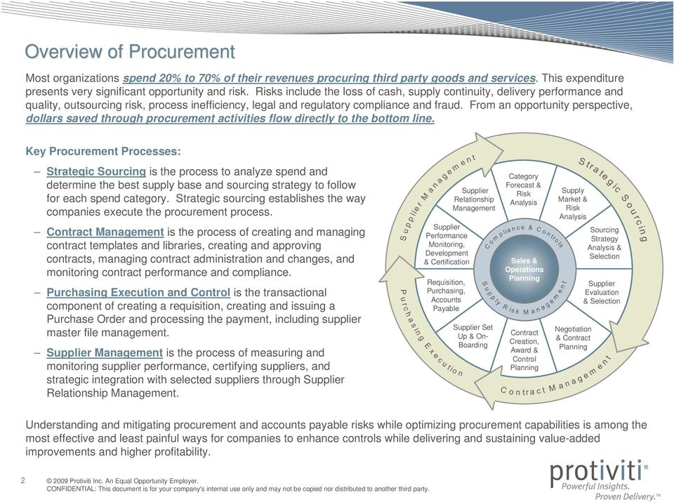 From an opportunity perspective, dollars saved through procurement activities flow directly to the bottom line.