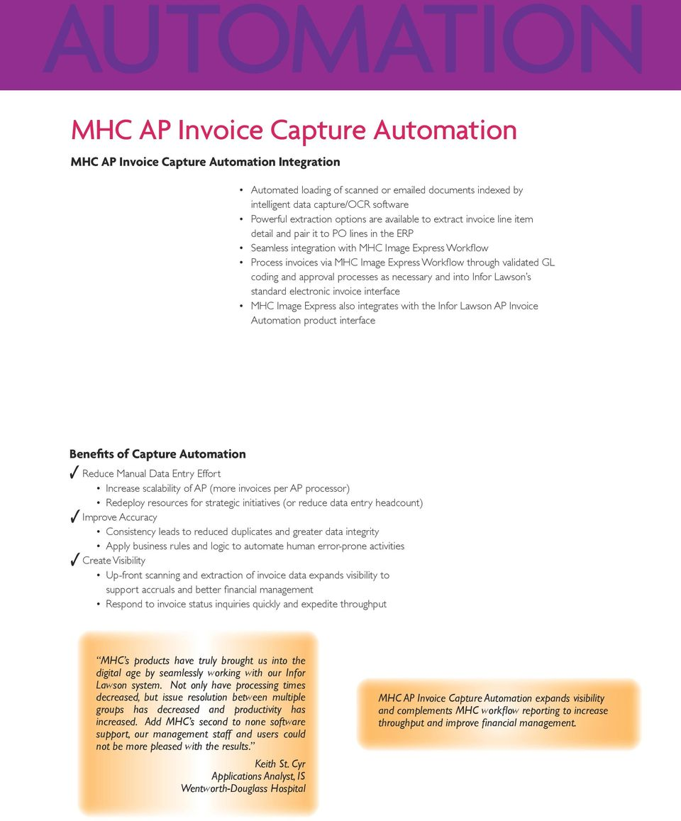 Workflow through validated GL coding and approval processes as necessary and into Infor Lawson s standard electronic invoice interface MHC Image Express also integrates with the Infor Lawson AP