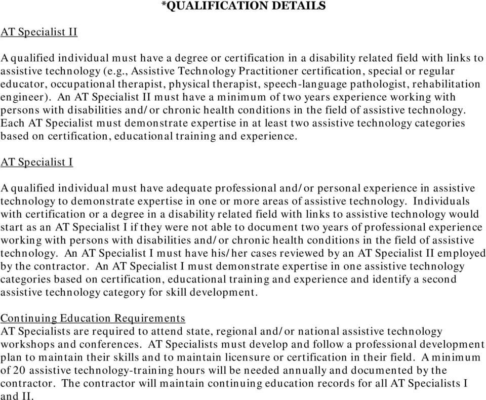(e.g., Assistive Technology Practitioner certification, special or regular educator, occupational therapist, physical therapist, speech-language pathologist, rehabilitation engineer).