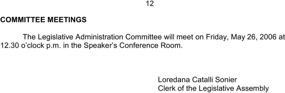 30 o clock p.m. in the Speaker s Conference Room.