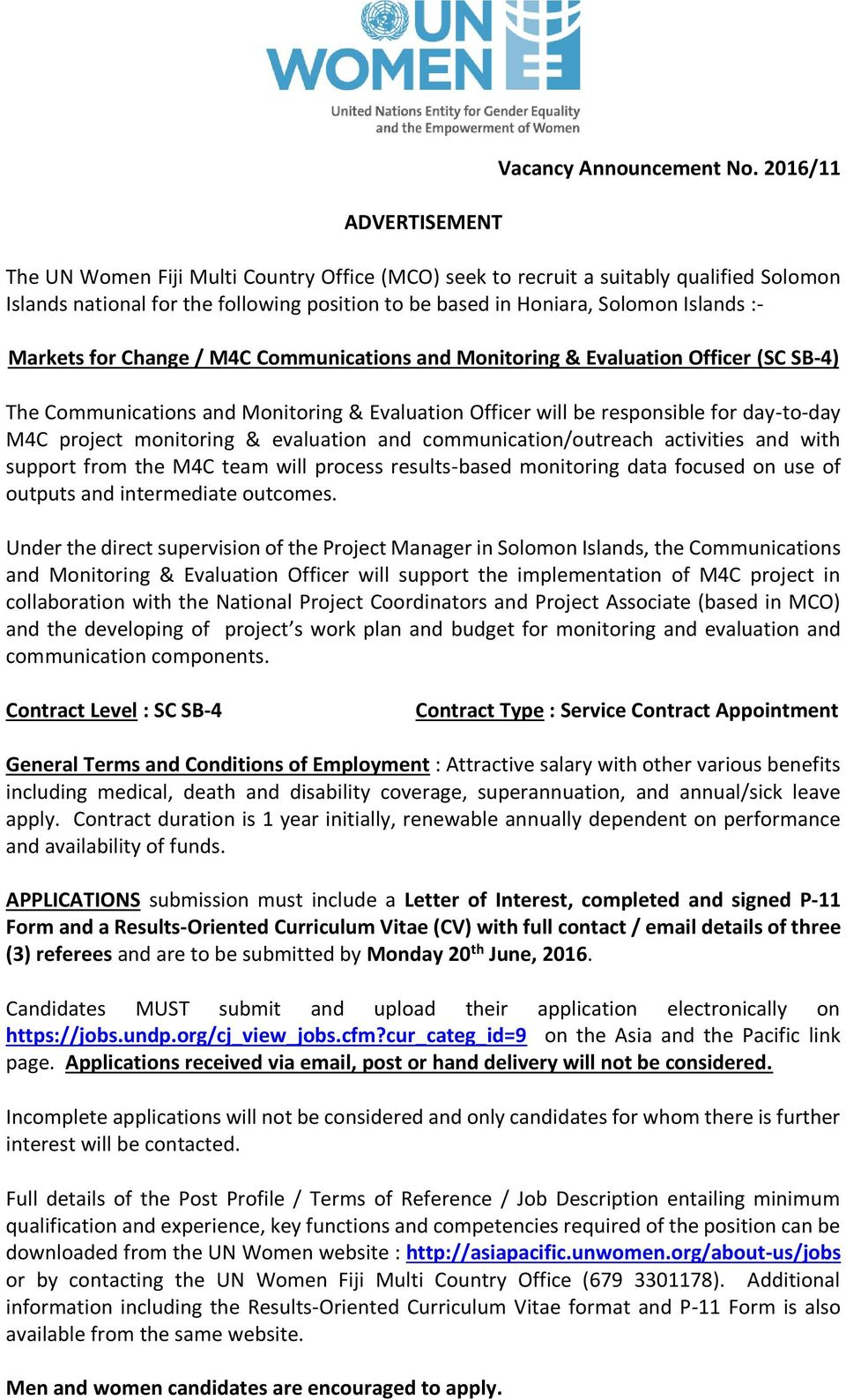 Change / M4C Communications and Monitoring & Evaluation Officer (SC SB-4) The Communications and Monitoring & Evaluation Officer will be responsible for day-to-day M4C project monitoring & evaluation
