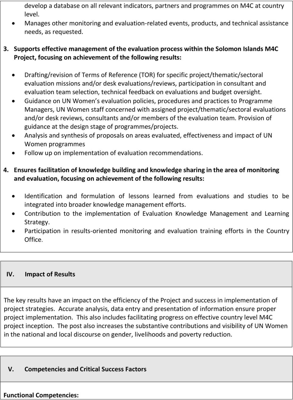 Supports effective management of the evaluation process within the Solomon Islands M4C Project, focusing on achievement of the following results: Drafting/revision of Terms of Reference (TOR) for