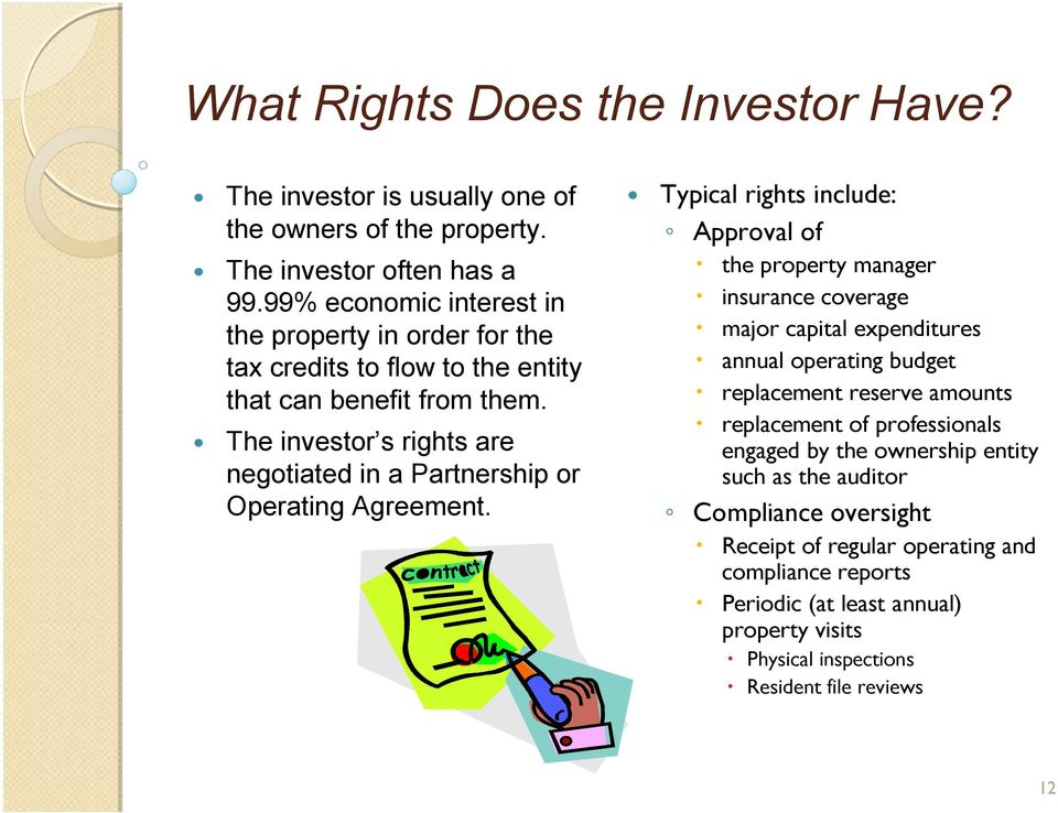 The investor s rights are negotiated in a Partnership or Operating Agreement.