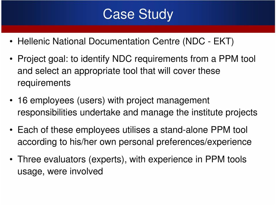 responsibilities undertake and manage the institute projects Each of these employees utilises a stand-alone PPM tool