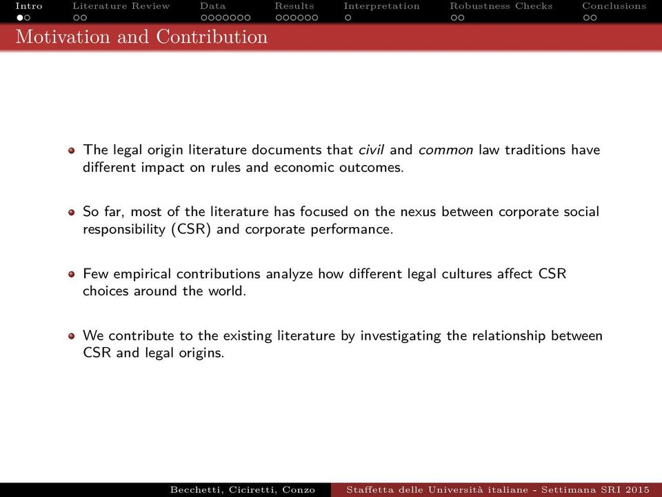 So far, most of the literature has focused on the nexus between corporate social responsibility (CSR) and corporate