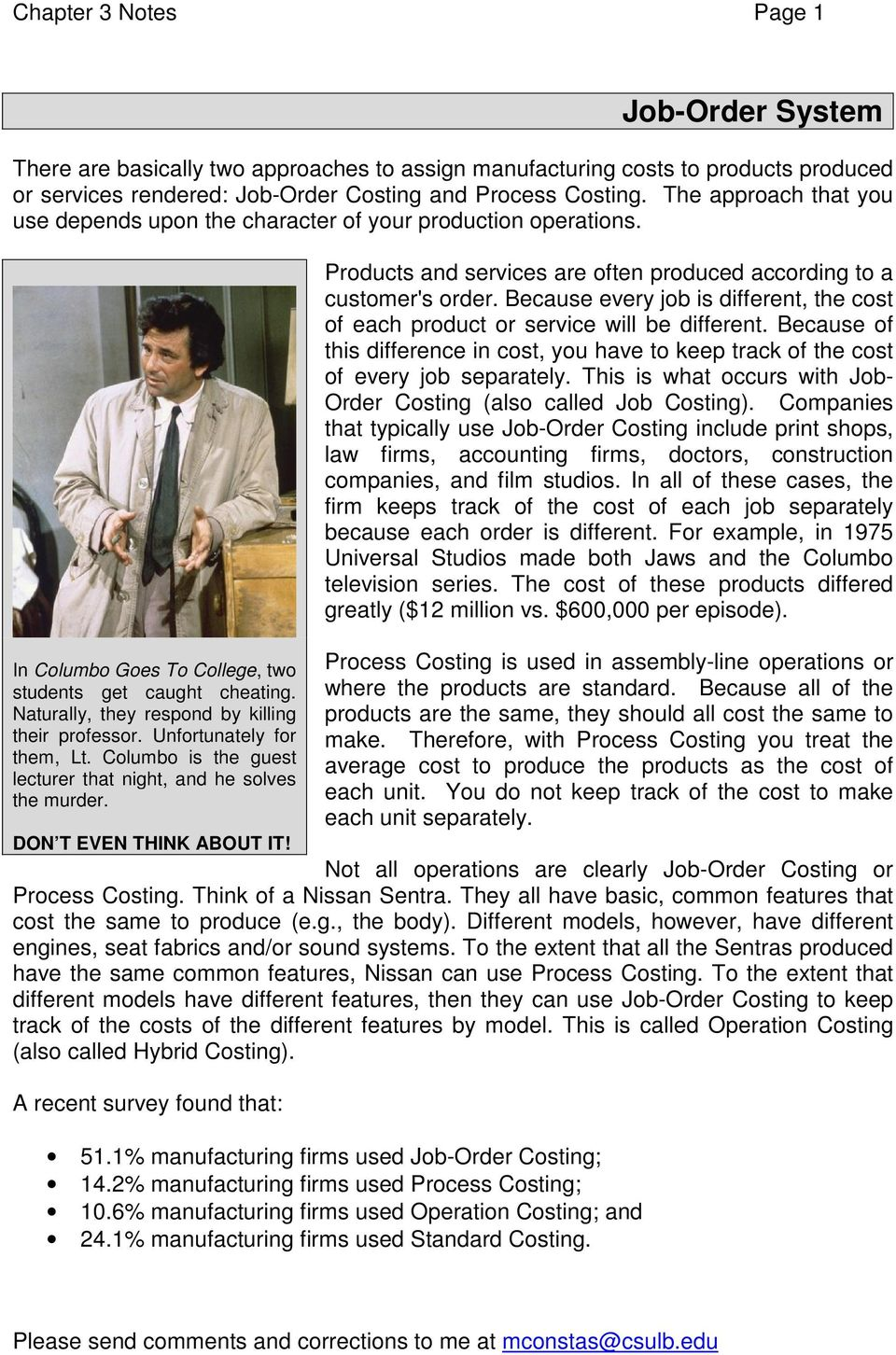 Unfortunately for them, Lt. Columbo is the guest lecturer that night, and he solves the murder. DON T EVEN THINK ABOUT IT! Products and services are often produced according to a customer's order.