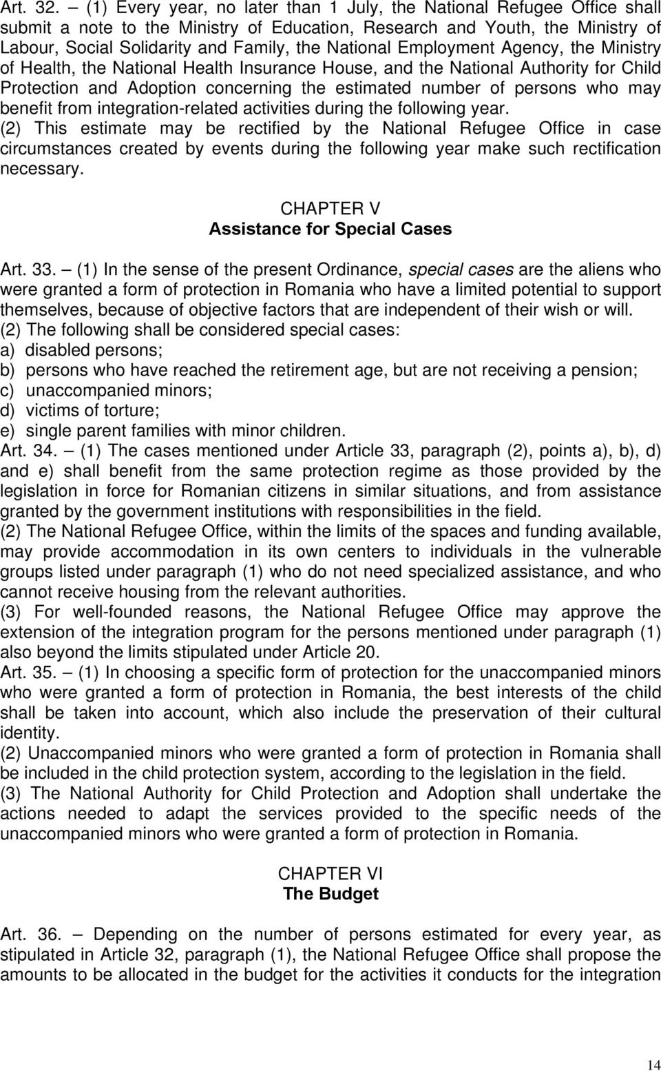 National Employment Agency, the Ministry of Health, the National Health Insurance House, and the National Authority for Child Protection and Adoption concerning the estimated number of persons who