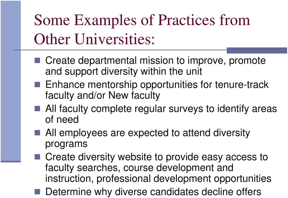 identify areas of need All employees are expected to attend diversity programs Create diversity website to provide easy access to