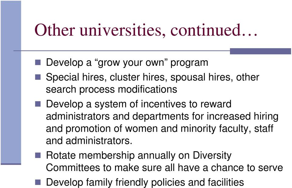 increased hiring and promotion of women and minority faculty, staff and administrators.