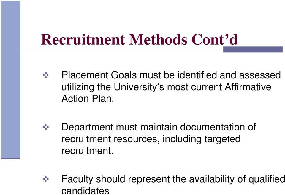 Department must maintain documentation of recruitment resources, including