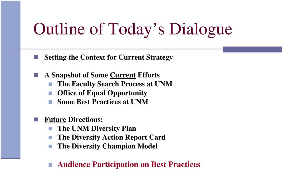 Some Best Practices at UNM Future Directions: The UNM Diversity Plan The Diversity