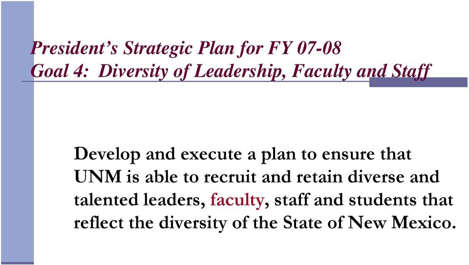 that UNM is able to recruit and retain diverse and talented leaders,