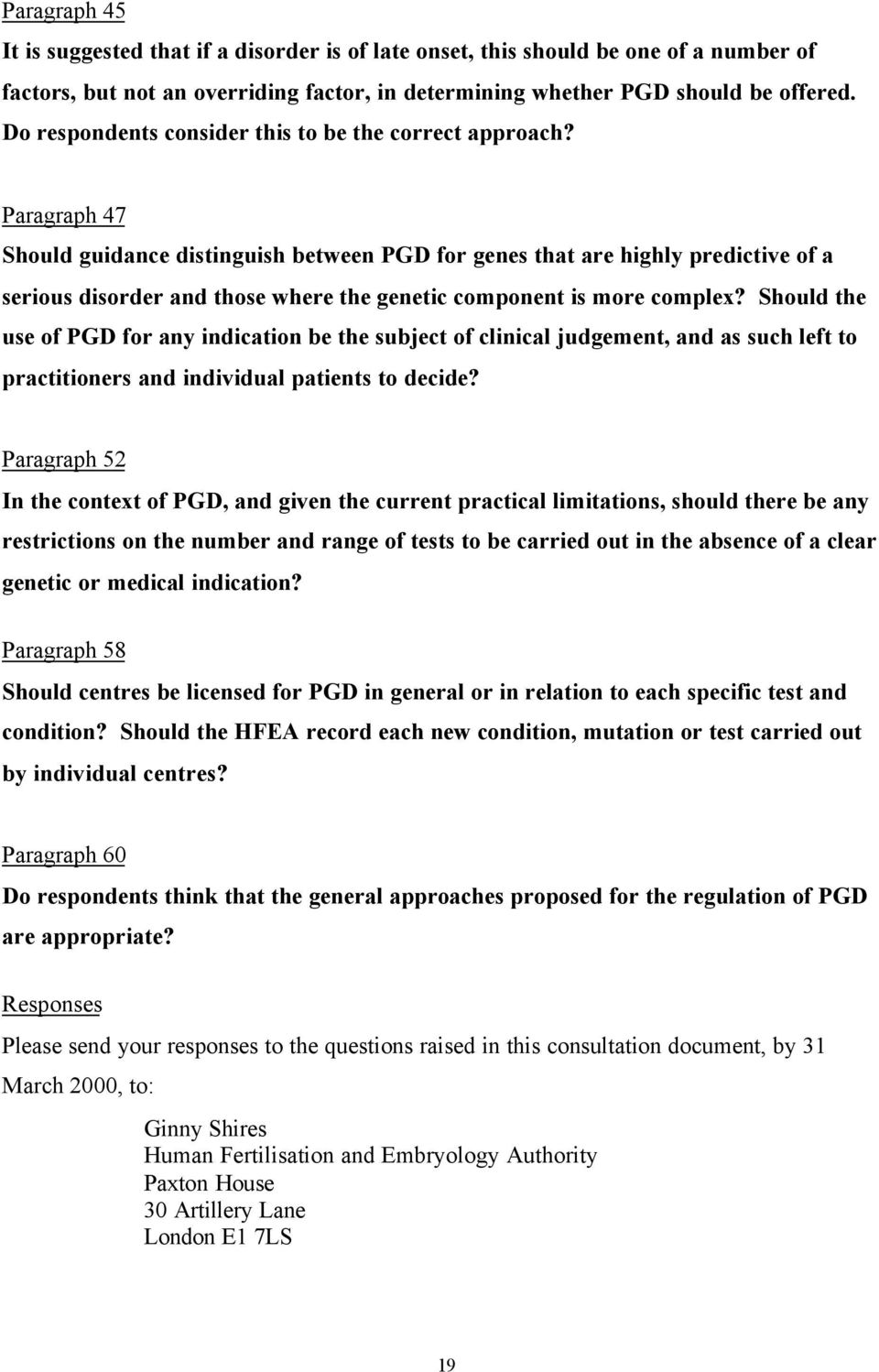 Paragraph 47 Should guidance distinguish between PGD for genes that are highly predictive of a serious disorder and those where the genetic component is more complex?