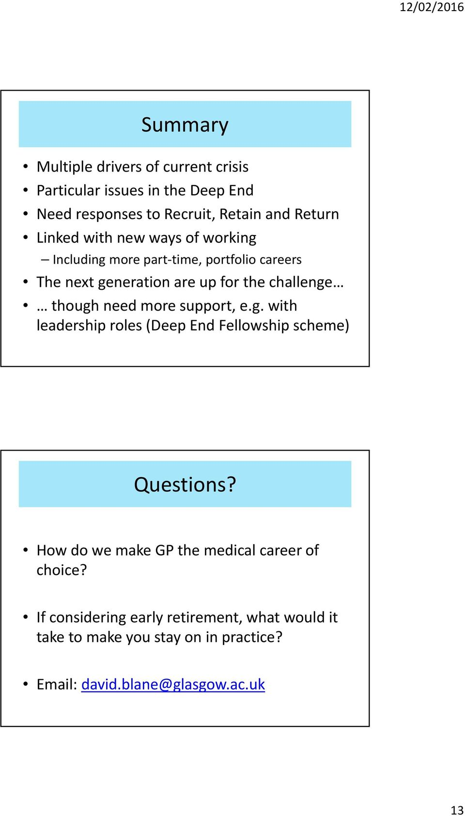 though need more support, e.g. with leadership roles (Deep End Fellowship scheme) Questions?