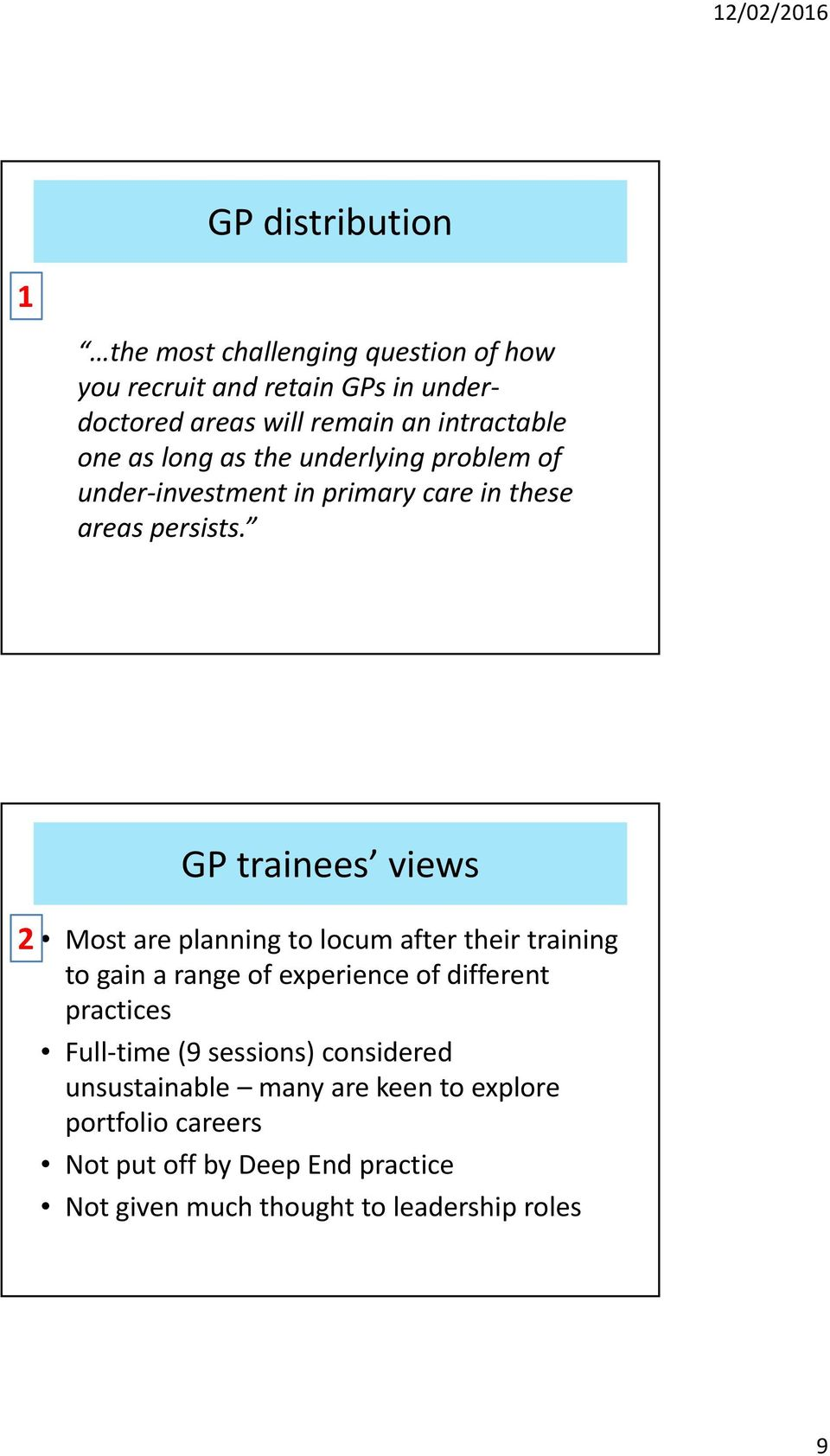 GP trainees views 2 Most are planning to locum after their training to gain a range of experience of different practices Full