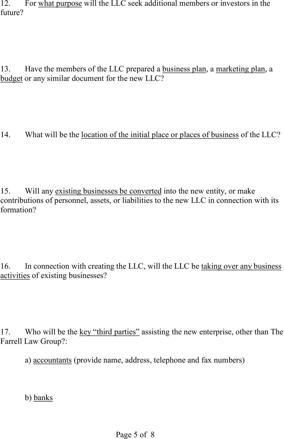 What will be the location of the initial place or places of business of the LLC? 15.