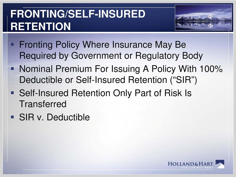 Issuing A Policy With 100% Deductible or Self-Insured Retention ( SIR