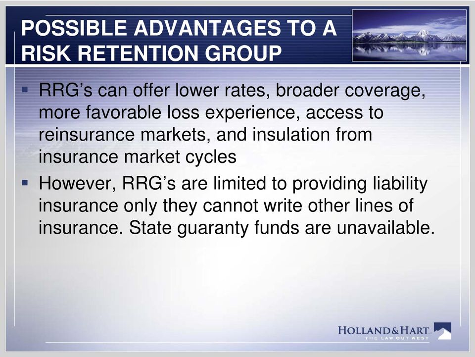 from insurance market cycles However, RRG s are limited it to providing liability