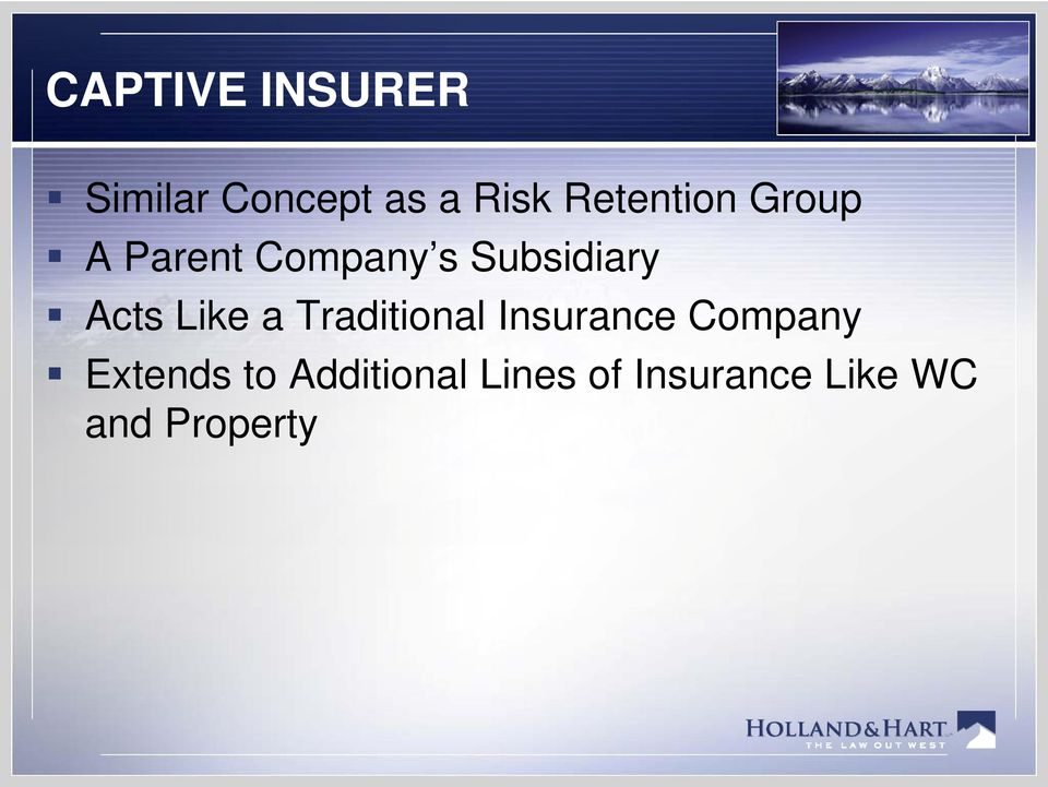 Acts Like a Traditional Insurance Company