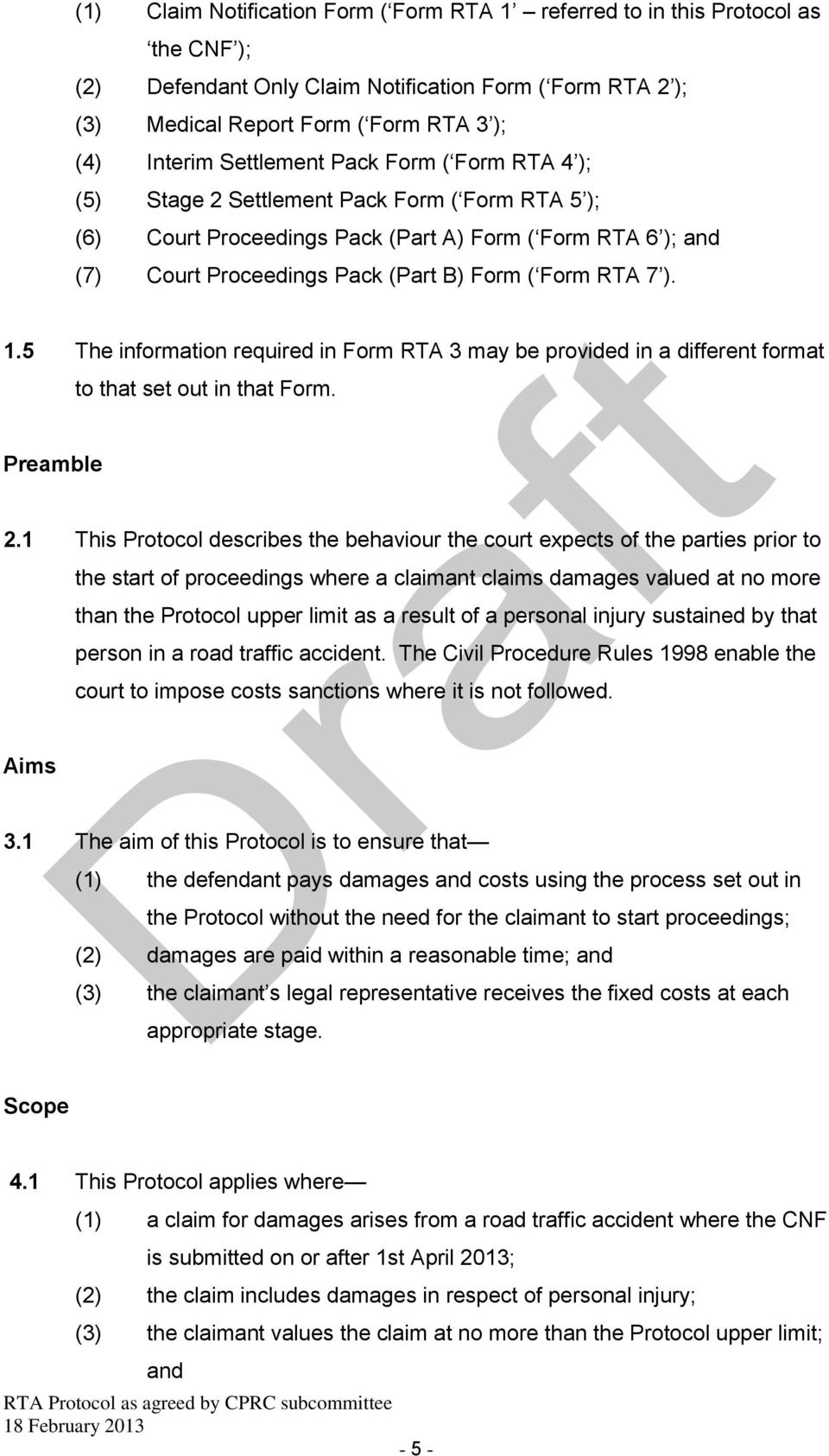 7 ). 1.5 The information required in Form RTA 3 may be provided in a different format to that set out in that Form. Preamble 2.