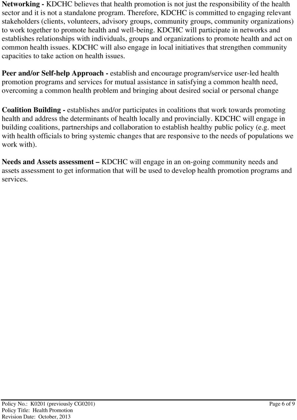 KDCHC will participate in networks and establishes relationships with individuals, groups and organizations to promote health and act on common health issues.