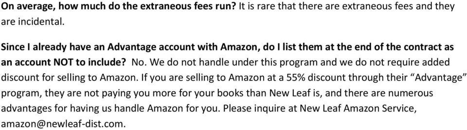 We do not handle under this program and we do not require added discount for selling to Amazon.
