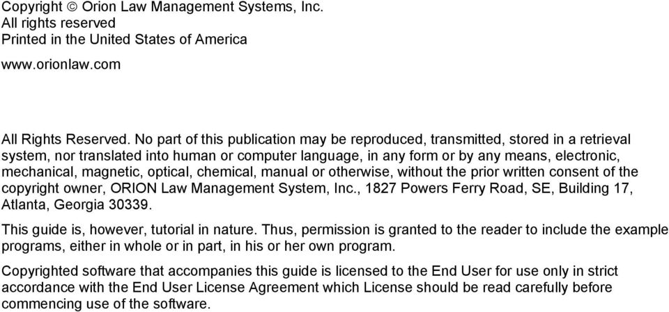 magnetic, optical, chemical, manual or otherwise, without the prior written consent of the copyright owner, ORION Law Management System, Inc.