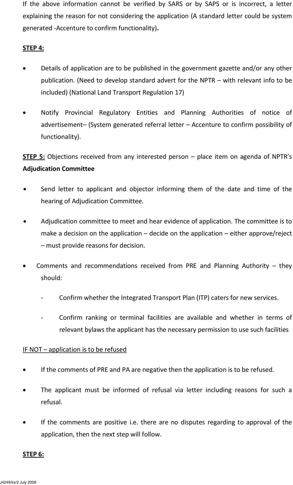 (Need to develop standard advert for the NPTR with relevant info to be included) (National Land Transport Regulation 17) Notify Provincial Regulatory Entities and Planning Authorities of notice of