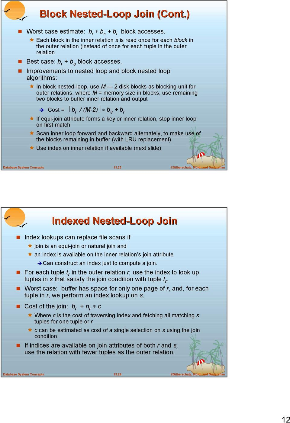 ! Improvements to nested loop and block nested loop algorithms:!
