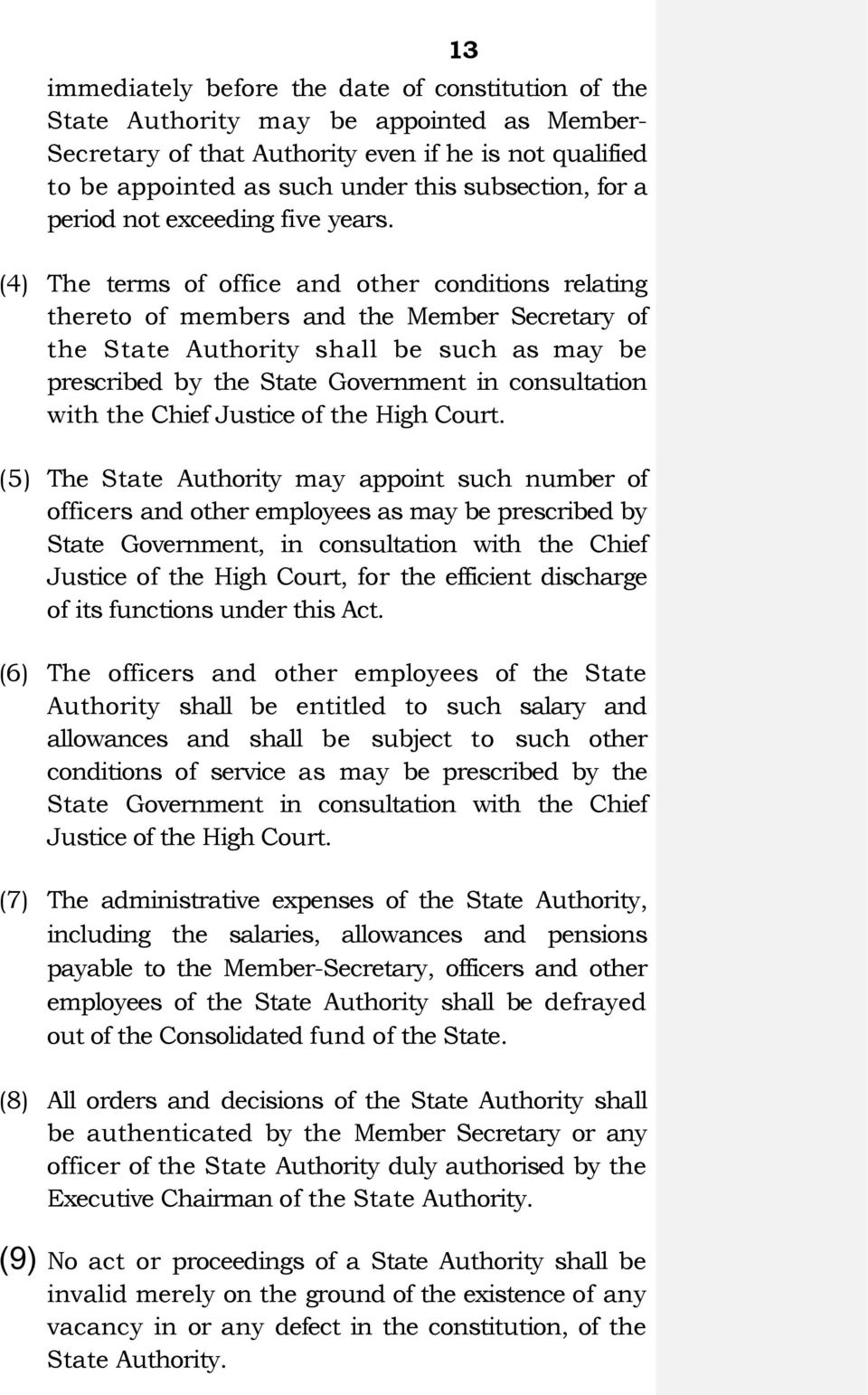 (4) The terms of office and other conditions relating thereto of members and the Member Secretary of the State Authority shall be such as may be prescribed by the State Government in consultation