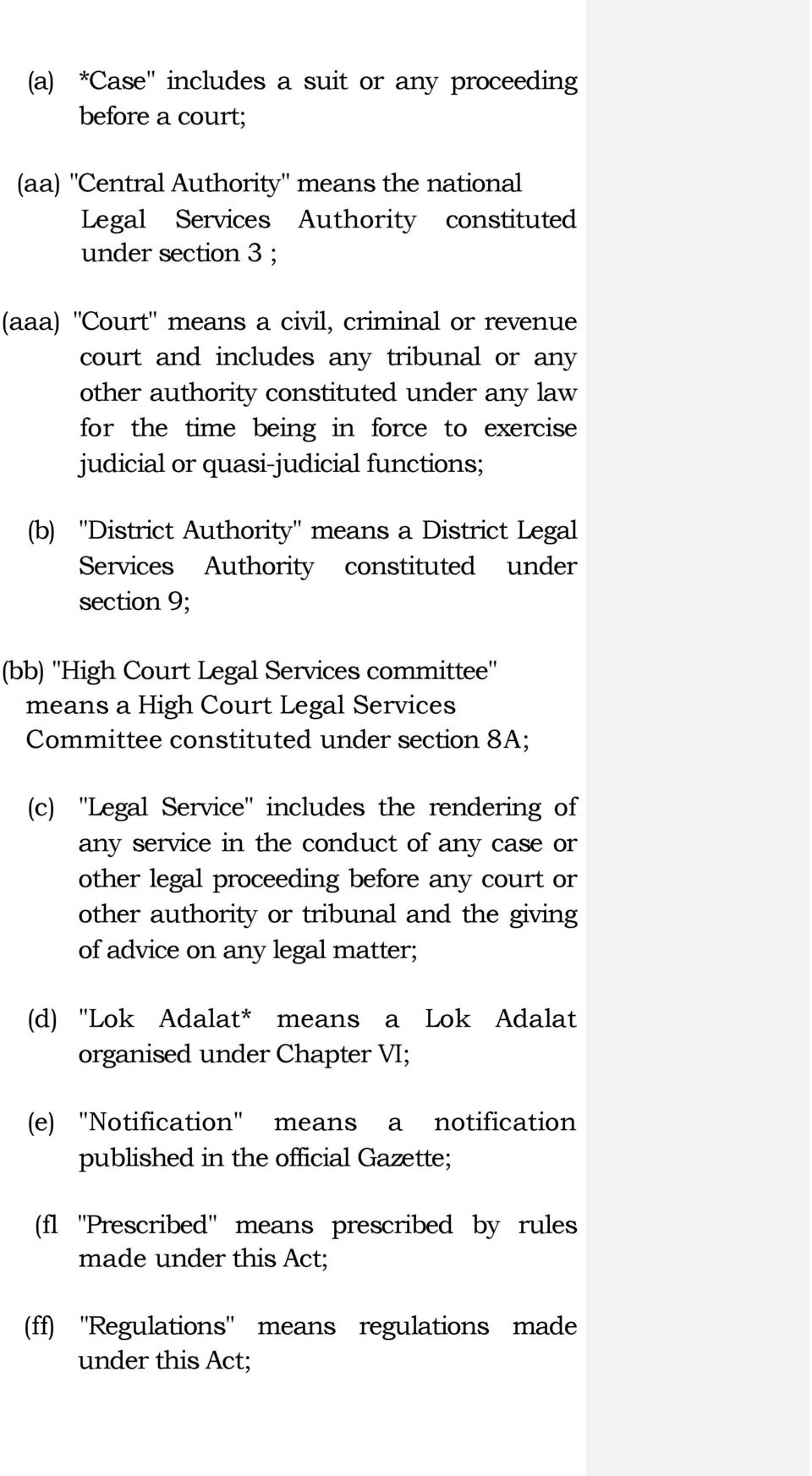 "means a District Legal Services Authority constituted under section 9; (bb) ""High Court Legal Services committee"" means a High Court Legal Services Committee constituted under section 8A; (c) ""Legal"