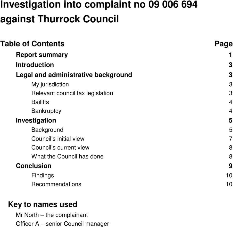 4 Investigation 5 Background 5 Council s initial view 7 Council s current view 8 What the Council has done 8