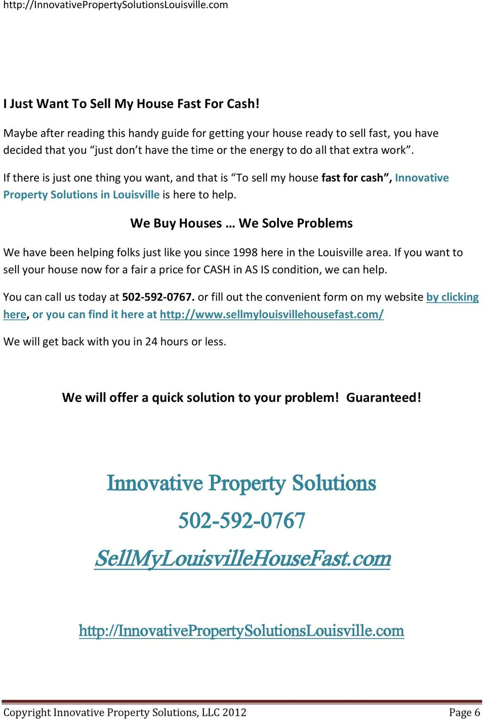 If there is just one thing you want, and that is To sell my house fast for cash, Innovative Property Solutions in Louisville is here to help.