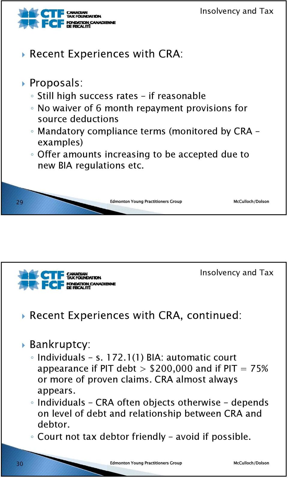 29 Recent Experiences with CRA, continued: Bankruptcy: Individuals s. 172.