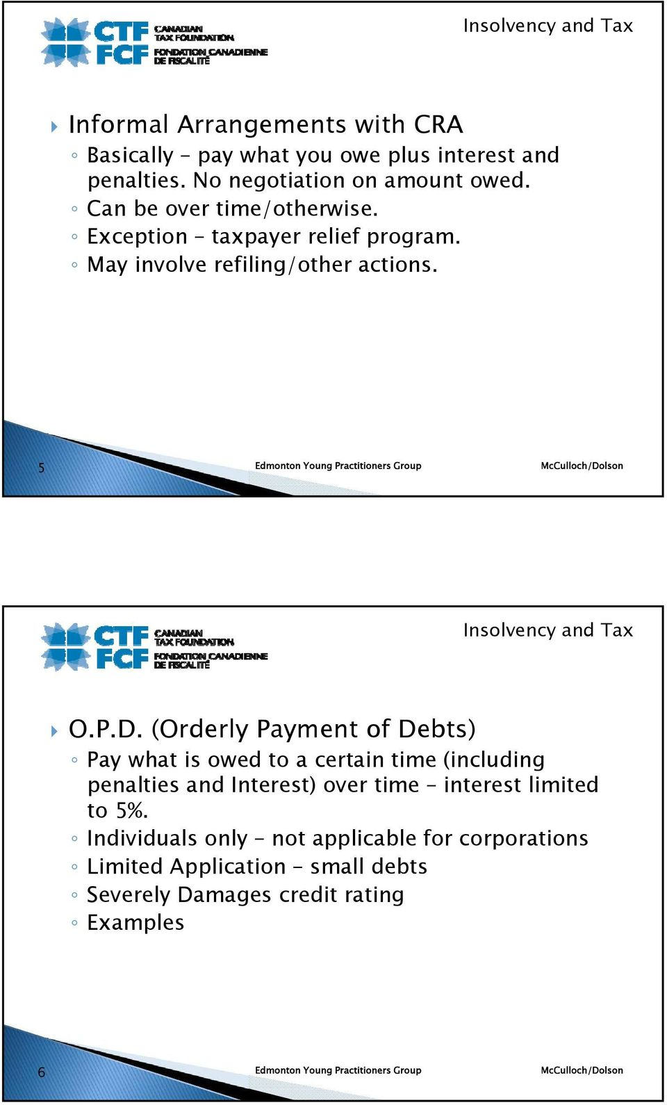 (Orderly Payment of Debts) Pay what is owed to a certain time (including penalties and Interest) over time interest