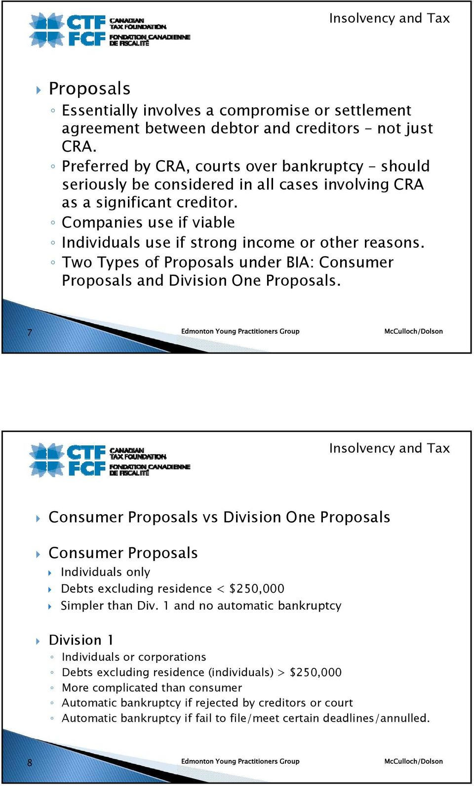 Two Types of Proposals under BIA: Consumer Proposals and Division One Proposals.
