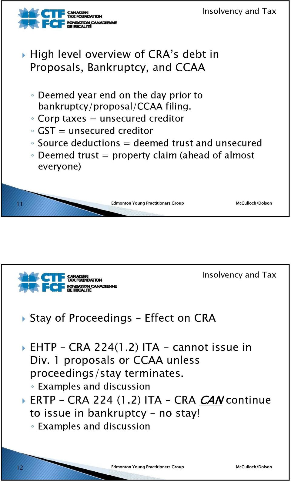 (ahead of almost everyone) 11 Stay of Proceedings Effect on CRA EHTP CRA 224(1.2) ITA - cannot issue in Div.