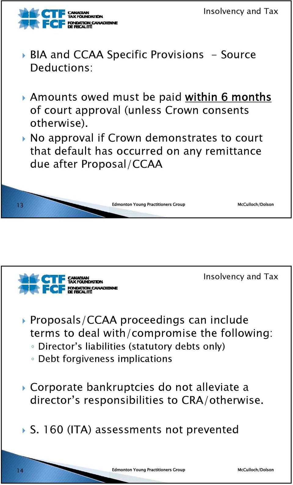 No approval if Crown demonstrates to court that default has occurred on any remittance due after Proposal/CCAA 13 Proposals/CCAA