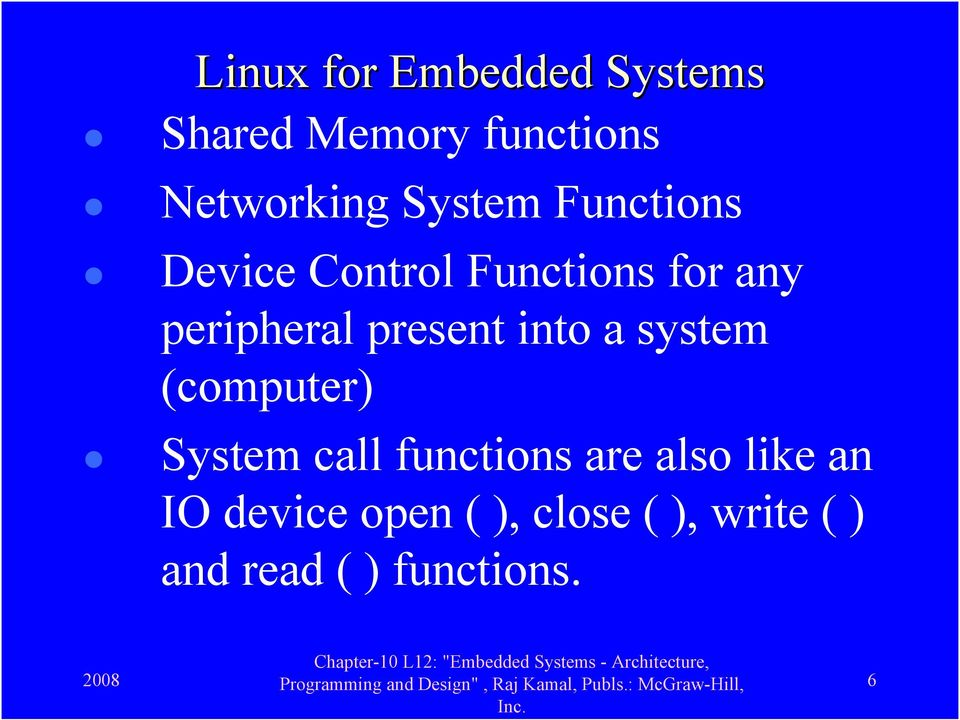 present into a system (computer) System call functions are also